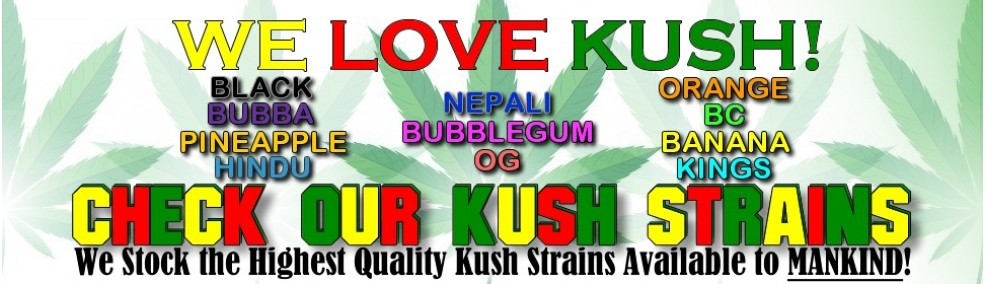 TRY OUR KUSH STRAINS